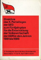 Mittag, Günter:  Direktive des X.Parteitages der SED zum Fünfjahresplan für die Entwicklung der Volkswirtschaft der DDR in den Jahren 1981 bis 1985. X. Parteitag der Sozialistischen Einheitspartei Deutschlands. 11. bis 16. April 1981 in Berlin.