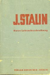 J. Stalin. Kurze Lebensbeschreibung.