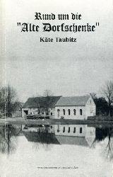 Taubitz, Käte:  Rund um die alte Dorfschenke.