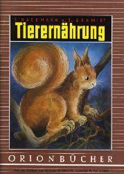 Hagemann, Eberhard und Günter Schmidt:  Tierernährung. Orionbücher Bd. 111.