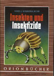 Wasserburger, Hans-Joachim:  Insekten und Insektizide. Orionbücher Bd. 130.