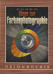 Kluth, Heinrich:  Wege zur Farbenphotographie. Orionbücher Bd. 61.