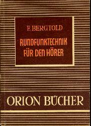 Bergtold, Friedrich:  Rundfunktechnik für den Hörer. Orionbücher. Eine naturwissenschaftlich-technische Schriftenreihe 13.
