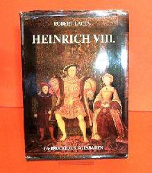 Lacey, Robert:  Heinrich VIII. Macht und Leidenschaft eines Königs.