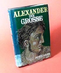 Bamm, Peter:  Alexander der Grosse. Ein königliches Leben.