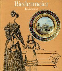 Krüger, Renate:  Biedermeier. Eine Lebenshaltung zwischen 1815 und 1845.