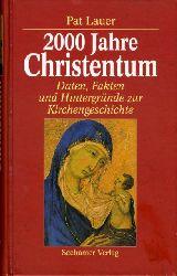 Lauer, Pat:  2000 Jahre Christentum. Daten, Fakten und Hintergründe zur Kirchengeschichte.
