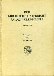 Frör, Kurt:  Der kirchliche Unterricht an der Volksschule. 4. Jahrgang