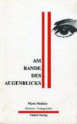 Mathieu, Maria:  Am Rande des Augenblicks. Gedichte - Prosagedichte.
