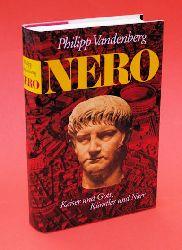 Vandenberg, Philipp:  Nero. Kaiser und Gott, Künstler und Narr.