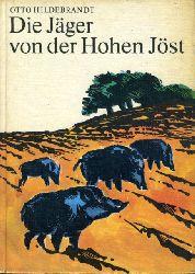 Hildebrandt, Otto:  Die Jäger von der Hohen Jöst. Edition Holz.