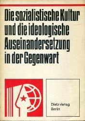 Die sozialistische Kultur und die ideologische Auseinandersetzung in der Gegenwart.
