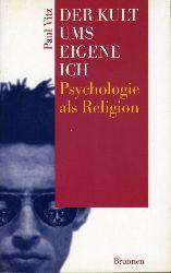 Vitz, Paul:  Der Kult ums eigene Ich. Psychologie als Religion. ABC-Team