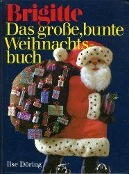 Döring, Ilse:  Das große, bunte Weihnachtsbuch. Brigitte.