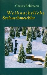 Bohlmann, Christa:  Weihnachtliche Seelenschmeichler Fantasy-Weihnachtsgeschichten.