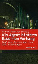 Sieberer, Hannes (Hrsg.):  Als Agent hinterm Eisernen Vorhang. Fünf West-Spione über ihre DDR-Erfahrungen.