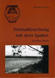 Spantig, Siegfried:  Heimatforschung mit dem Spaten. Zweites Buch