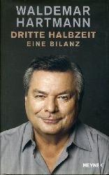 Hartmann, Waldemar:  Dritte Halbzeit. Eine Bilanz.