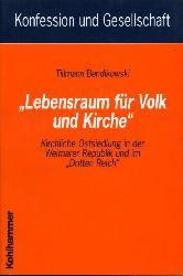 """Bendikowski, Tillmann:  Lebensraum für Volk und Kirche. Kirchliche Ostsiedlung in der Weimarer Republik und im """"Dritten Reich"""". Konfession und Gesellschaft Bd. 24."""