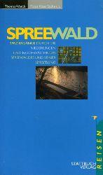 Worch, Thomas:  Spreewald. Spaziergänge durch die Niederungen und Hochwälder des Spreewaldes und seiner Umgebung.