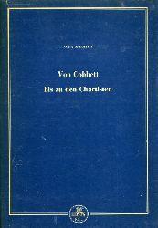Morris, Max (Hrsg.):  Von Cobbett bis zu den Chartisten 1815-1848. Auszüge aus zeitgenössischen Quellen.