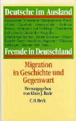 Bade, Klaus J. (Hrsg.):  Deutsche im Ausland - Fremde in Deutschland. Migration in Geschichte und Gegenwart.