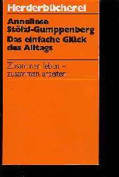 Stölzl-Gumppenberg, Anneliese:  Das einfache Glück des Alltags. Zusammen leben - zusammen arbeiten. Herderbücherei 1052.