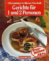 Carlsson, Sonja (Hrsg.):  Gerichte für 1 und 2 Personen. Essvergnügen im kleinen Haushalt.