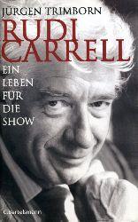 Trimborn, Jürgen:  Rudi Carrell. Ein Leben für die Show. Die Biographie.
