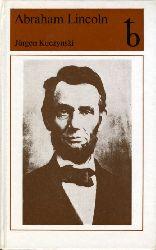 Kuczynski, Jürgen:  Abraham Lincoln. Eine Biographie.