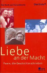 Biermann, Werner:  Liebe an die Macht. Paare, die Geschichte schrieben. Das Buch zur ARD-Fernsehserie.