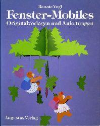 Vogl, Renate:  Fenster-Mobiles, Originalvorlagen und Anleitungen.