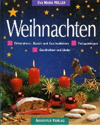 Müller, Eva-Maria:  Weihnachten. Dekorations-, Bastel- und Geschenkideen, Geschichten und Lieder, Vorlagenbogen.