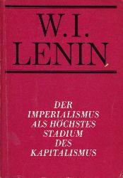 Lenin, Wladimir Iljitsch:  Der Imperialismus als höchstes Stadium des Kapitalismus. Gemeinverständlicher Abriss. Bücherei des Marxismus-Leninismus.