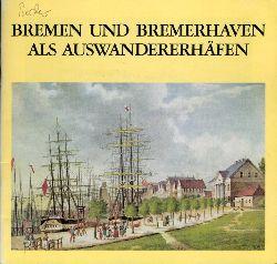 Bremen und Bremerhaven als Auswandererhäfen.