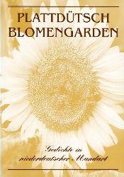 Block-Jakobs, Margarete (Hrsg.) und Anna-Margarete (Hrsg.) Zdrenka:  Plattdütsch Blomengarden. Gedichte in niederdeutscher Mundart. Niederdeutsche Texte Bd. 2.
