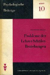Kessel, Wolfgang:  Probleme der Lehrer-Schüler-Beziehungen Psychologische Beiträge 10.