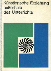 Manthey, Karl (Hrsg.) und Rudolf (Hrsg.) Pakulla:  Künstlerische Erziehung außerhalb des Unterrichts. Beiträge für die Praxis.
