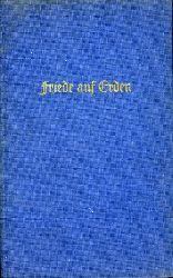 Krey, Hans (Hrsg.):  Friede auf Erden. Ein Weihnachtsbuch.
