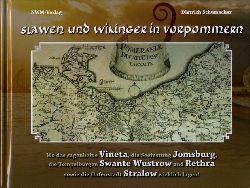 Schumacher, Dietrich:  Slawen und Wikinger in Vorpommern. Wo das sagenhafte Vineta, die Seefestung Jomsburg, die Tempelburgen Swante Wustrow und Rethra sowie die Hafenstadt Stralow wirklich lagen!
