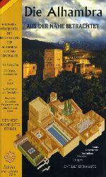 Die Alhambra und Generalife aus der Nähe betrachtet. Bildreiseführer für die Besichtigung der Alhambra und des Generalife.