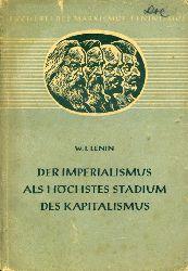 Lenin, Wladimir Iljitsch:  Der Imperialismus als höchstes Stadium des Kapitalismus. Gemeinverständlicher Abriss. Bücherei des Marxismus-Leninismus 14.