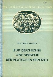 Engels, Friedrich:  Zur Geschichte und Sprache der deutschen Frühzeit. Ein Sammelband. Bücherei des Marxismus-Leninismus 18.