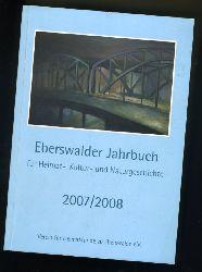 Eberswalder Jahrbuch für Heimat-, Kultur- und Naturgeschichte. 2007/2008 Ausgabe Barnim.
