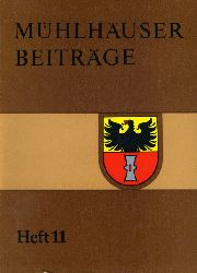 Mühlhäuser Beiträge zu Geschichte, Kulturgeschichte, Natur Umwelt. Heft 11.