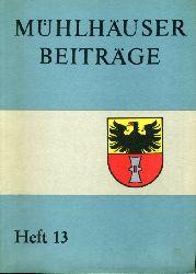 Mühlhäuser Beiträge zu Geschichte, Kulturgeschichte, Natur Umwelt. Heft 13.