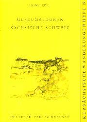 Eisel, Franz:  Museumstouren Sächsische Schweiz. Kursächsische Wanderungen 19.