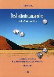 Gralow, Klaus-Dieter:  Das Hottentottenparadies. Zwischen Wahrheit und Fiktion. Eine Erzählung von der Entdeckung der sagenumwobenen Diamantfelder Deutsch-Südwest-Afrikas.