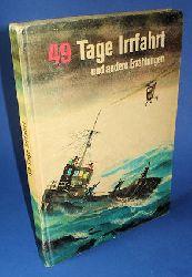Chowanetz, Rudi (Auswahl):  49 Tage Irrfahrt und andere Erzählungen.