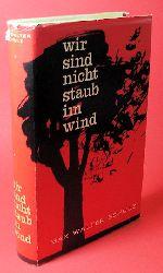 Schulz, Max Walter:  Wir sind nicht Staub im Wind. Roman einer unverlorenen Generation.